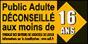 Not Recommended under 16 years old (Syndicat des éditeurs de logiciels de loisirs - France)