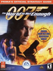 The picture of the book 007: The World is Not Enough: Prima's Official Strategy Guide