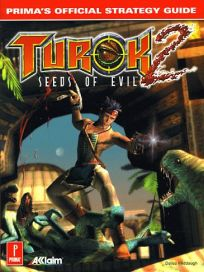 The picture of the book Turok 2: Seeds of Evil: Prima's Official Strategy Guide